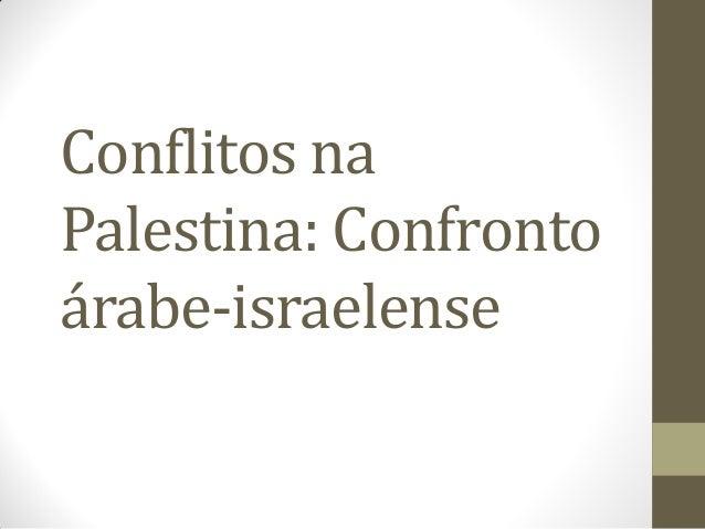 Conflitos na Palestina: Confronto árabe-israelense