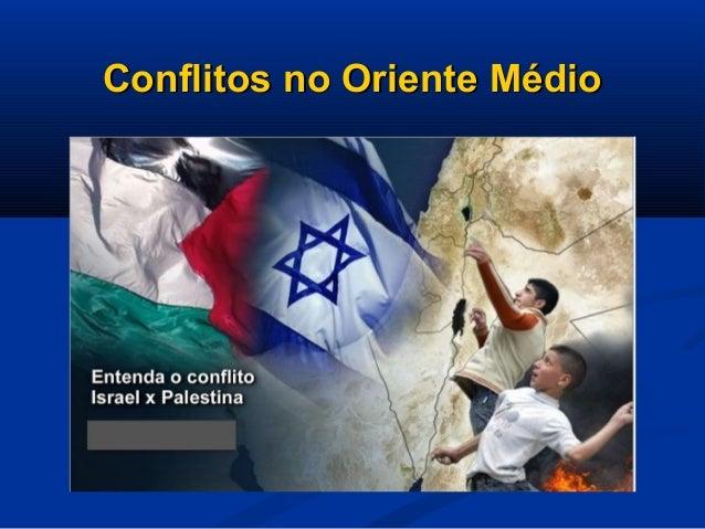 Conflitos no Oriente MédioConflitos no Oriente Médio