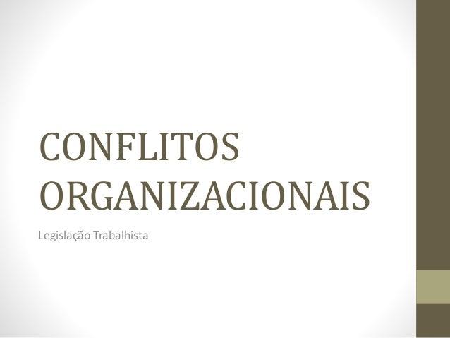 CONFLITOS  ORGANIZACIONAIS  Legislação Trabalhista