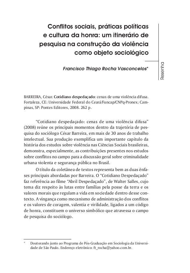 Francisco Thiago Rocha Vasconcelos*  BARREIRA, César. Cotidiano despedaçado: cenas de uma violência difusa. Fortaleza, CE:...