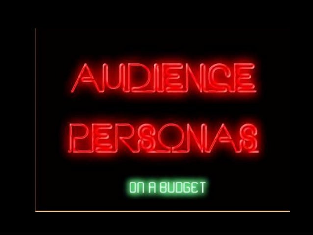 Audience Persońas? We don't need no stinkin' audience persońas! We already know who our audience is. Personas aren't usefu...