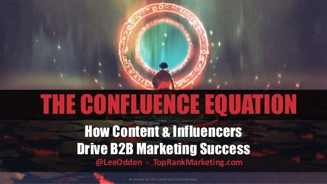 The Confluence Equation: Where B2B Content & Influencer Marketing Meet