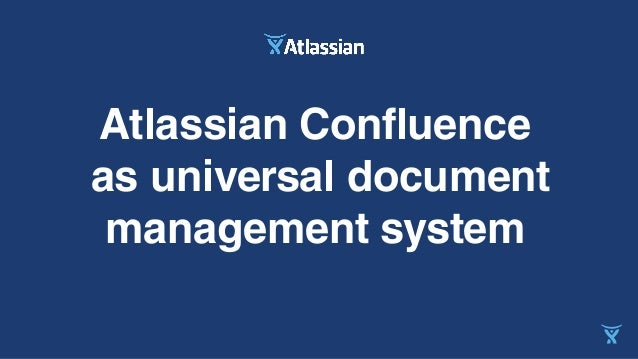 Atlassian Confluence as universal document management system
