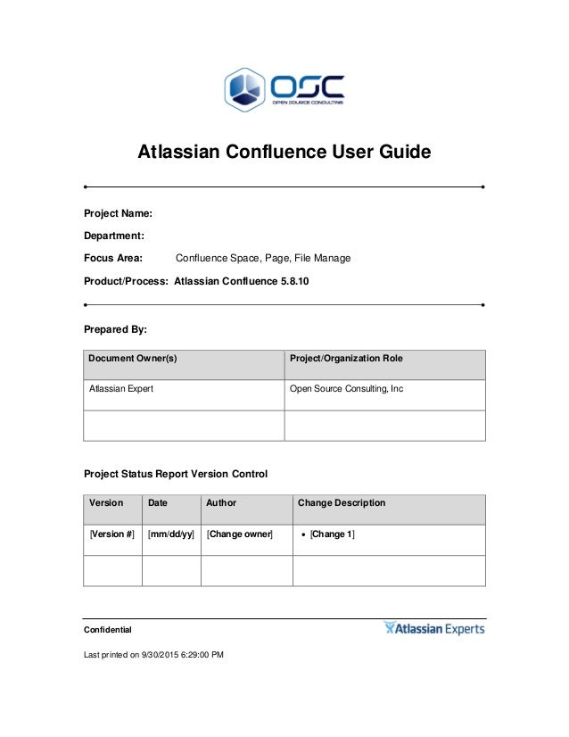 Confidential Last printed on 9/30/2015 6:29:00 PM Atlassian Confluence User Guide Project Name: Department: Focus Area: Co...