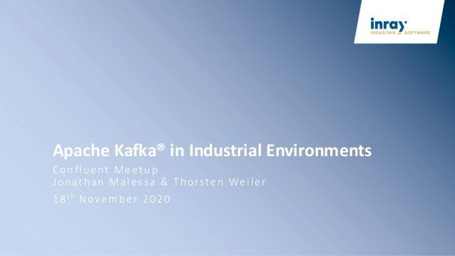Apache Kafka® in Industrial Environments Confluent Meetup Jonathan Malessa & Thorsten Weiler 18th November 2020