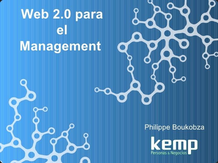 Web 2.0 para      el Management                    Philippe Boukobza                                       1