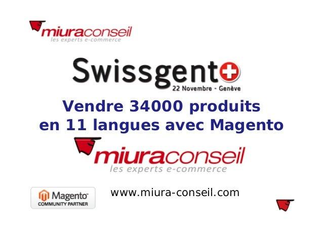 Vendre 34000 produitsp en 11 langues avec Magento www miura conseil comwww.miura-conseil.com