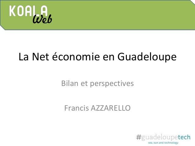 Présentation Francis AZZARELLO Société Koala Web Trésorier #GuadeloupeTech Blog : ciscoshow.com Jarrycafe.com @ciscoshow @...