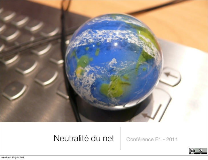 Neutralité du net   Conférence E1 - 2011vendredi 10 juin 2011