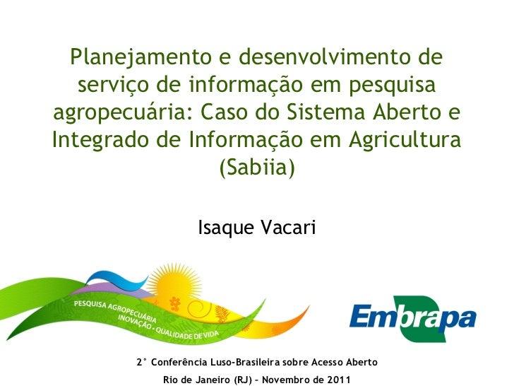 Planejamento e desenvolvimento de   serviço de informação em pesquisaagropecuária: Caso do Sistema Aberto eIntegrado de In...