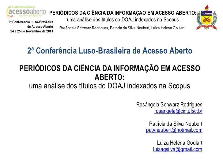 PERIÓDICOS DA CIÊNCIA DA INFORMAÇÃO EM ACESSO ABERTO:2ª Conferência Luso-Brasileira                                 uma an...