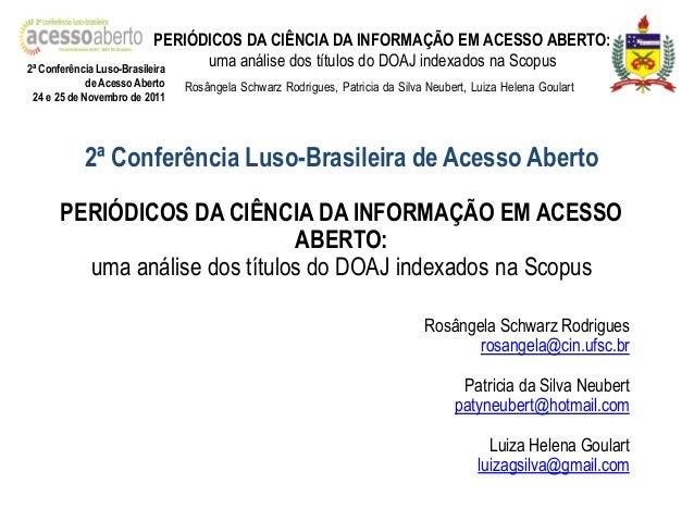 PERIÓDICOS DA CIÊNCIA DA INFORMAÇÃO EM ACESSO ABERTO: uma análise dos títulos do DOAJ indexados na Scopus 2ª Conferência L...
