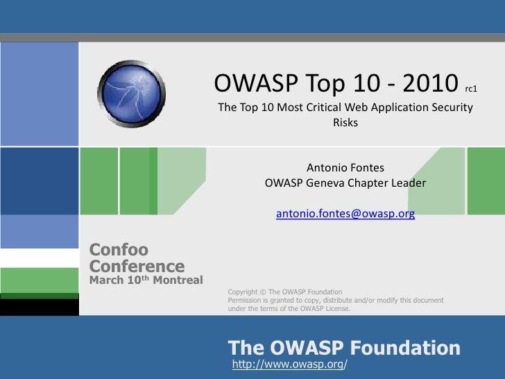 OWASP Top 10 - 2010 rc1The Top 10 Most Critical Web Application Security RisksAntonio FontesOWASP Geneva Chapter Leaderant...