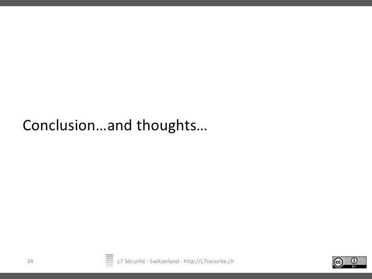 Conclusion…and thoughts…<br />L7 Sécurité - Switzerland - http://L7securite.ch<br />34<br />
