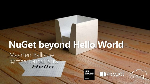 1 NuGet beyond Hello World Maarten Balliauw @maartenballiauw