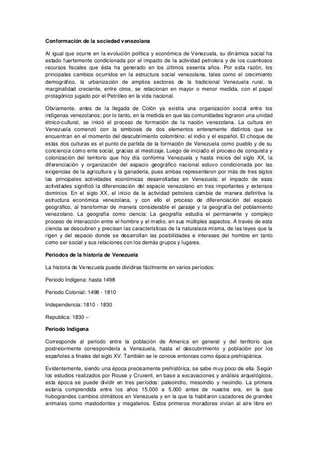 Conformación de la sociedad venezolana Al igual que ocurre en la evolución política y económica de Venezuela, su dinámica ...