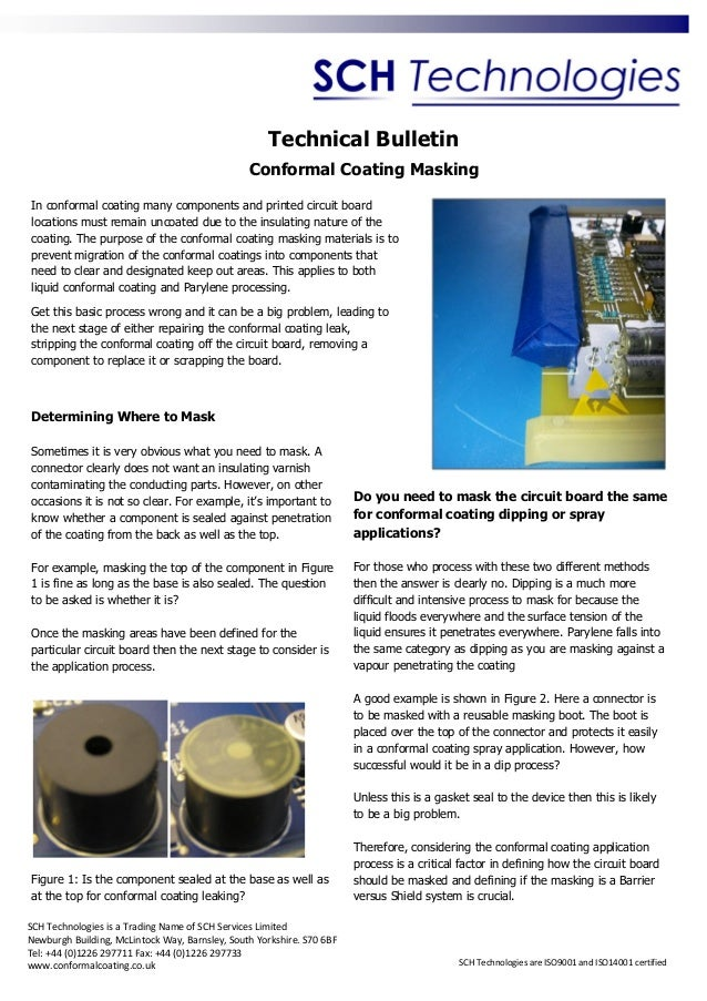 Technical Bulletin Conformal Coating Masking In conformal coating many components and printed circuit board locations must...