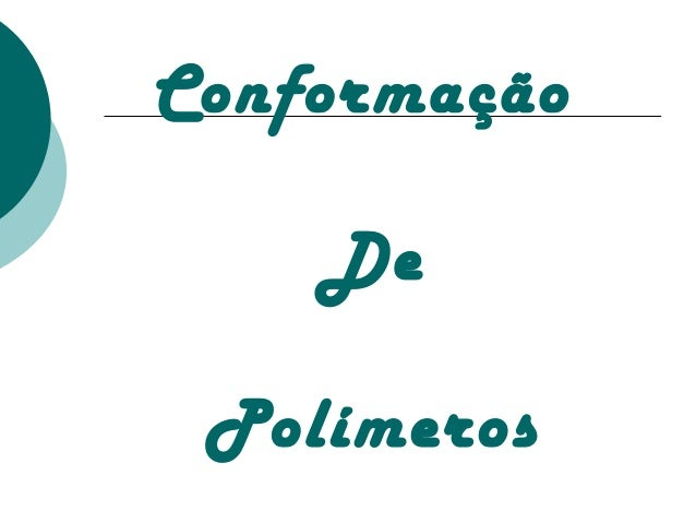 Conformação    De Polímeros