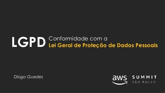 Conformidade com a Lei Geral de Proteção de Dados PessoaisLGPD Diogo Guedes