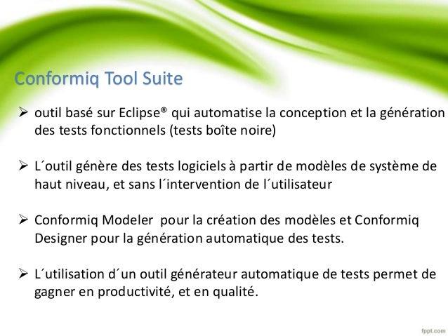 Conformiq Tool Suite   outil basé sur Eclipse® qui automatise la conception et la génération  des tests fonctionnels (tes...