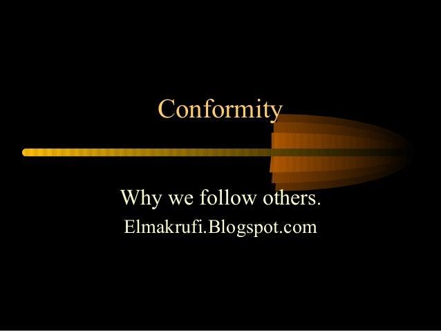 ConformityWhy we follow others.Elmakrufi.Blogspot.com