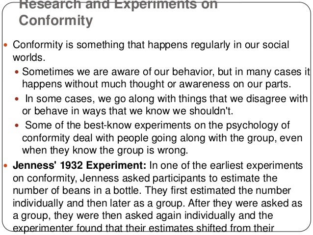 Research and Experiments on Conformity  Conformity is something that happens regularly in our social worlds.  Sometimes ...