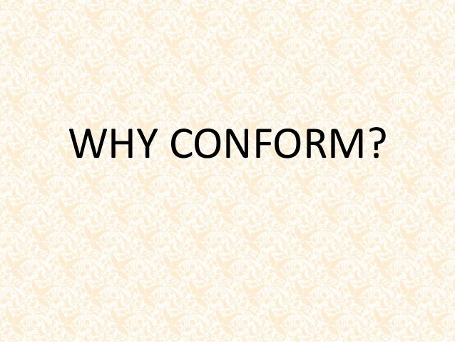 why do people conform Conformity involves changing your behaviors in order to fit in or go along with  the people around you in some cases, this social influence.