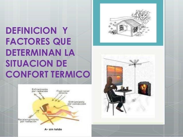 DEFINICION YFACTORES QUEDETERMINAN LASITUACION DECONFORT TERMICO