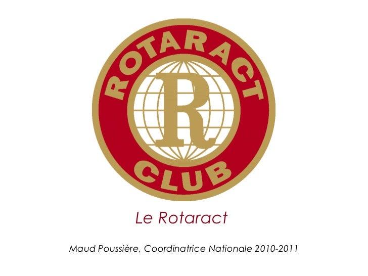 Le RotaractMaud Poussière, Coordinatrice Nationale 2010-2011                                CODIFAM - mercredi 29 septembr...