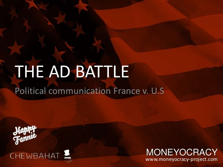 THE AD BATTLEPolitical communication France v. U.S                                MONEYOCRACY                             ...