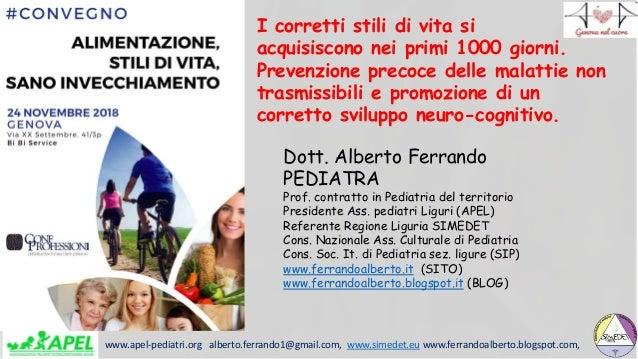 www.apel-pediatri.org alberto.ferrando1@gmail.com, www.simedet.eu www.ferrandoalberto.blogspot.com, I corretti stili di vi...