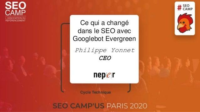 Ce qui a changé dans le SEO avec Googlebot Evergreen Philippe Yonnet CEO Cycle Technique