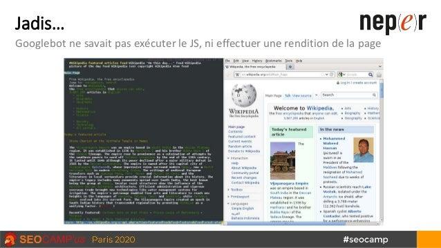 Jadis… Googlebot ne savait pas exécuter le JS, ni effectuer une rendition de la page