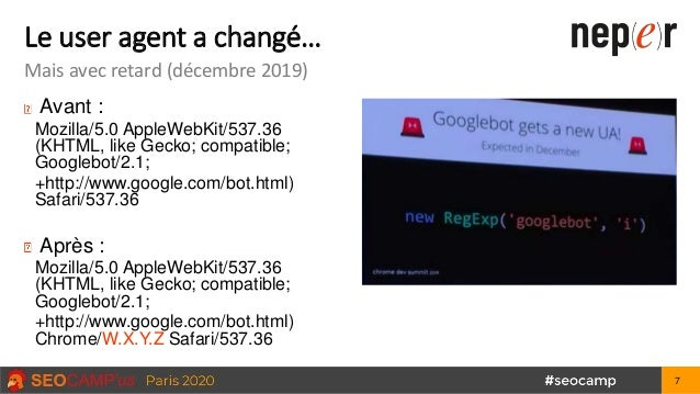 Le user agent a changé… Mais avec retard (décembre 2019) Avant : Mozilla/5.0 AppleWebKit/537.36 (KHTML, like Gecko; compat...