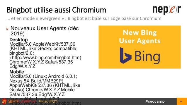 Bingbot utilise aussi Chromium … et en mode « evergreen » : Bingbot est basé sur Edge basé sur Chromium Nouveaux User Agen...