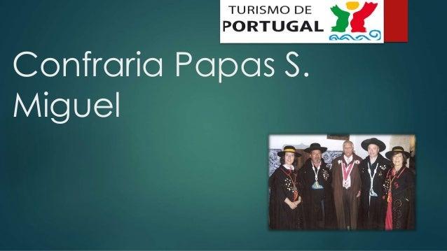 Confraria Papas S. Miguel