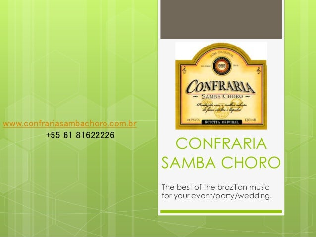 CONFRARIA  SAMBA CHORO  The best of the brazilian music  for your event/party/wedding.  www.confrariasambachoro.com.br  +5...