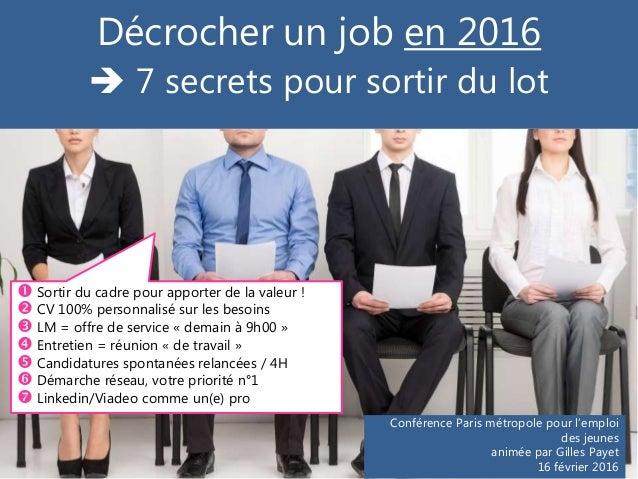 Conférence Paris métropole pour l'emploi des jeunes animée par Gilles Payet 16 février 2016 Décrocher un job en 2016  7 s...