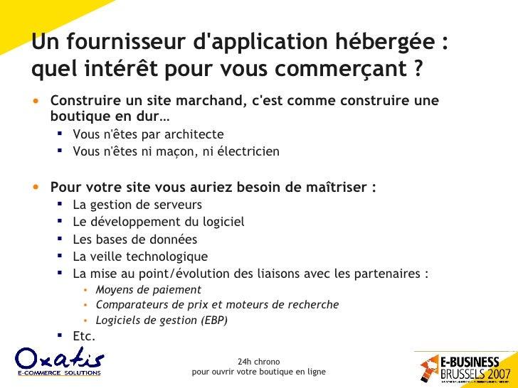 Un fournisseur d'application hébergée : quel intérêt pour vous commerçant ? <ul><li>Construire un site marchand, c'est com...