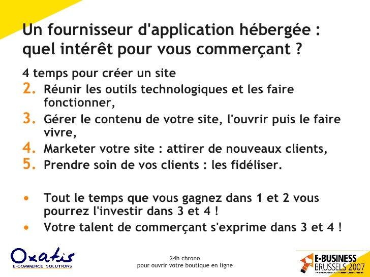 Un fournisseur d'application hébergée : quel intérêt pour vous commerçant ? <ul><li>4 temps pour créer un site </li></ul><...