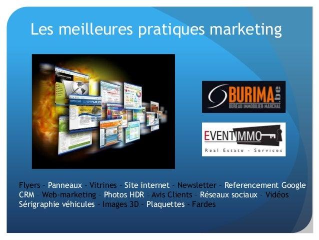 Les meilleures pratiques marketing Flyers – Panneaux – Vitrines – Site internet – Newsletter – Referencement Google CRM – ...