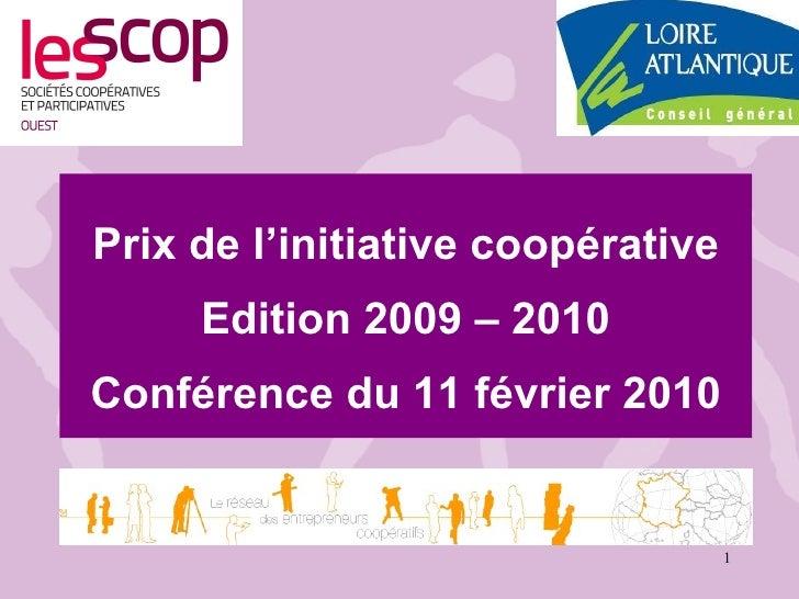 Prix de l'initiative coopérative Edition 2009 – 2010 Conférence du 11 février 2010