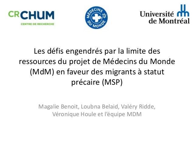 Les défis engendrés par la limite des ressources du projet de Médecins du Monde (MdM) en faveur des migrants à statut préc...