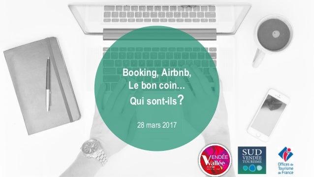 Booking, Airbnb, Le bon coin… Qui sont-ils? 28 mars 2017