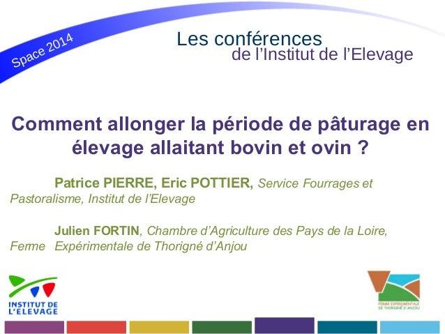 Space 2014  Les conférences  de l'Institut de l'Elevage  Comment allonger la période de pâturage en  élevage allaitant bov...