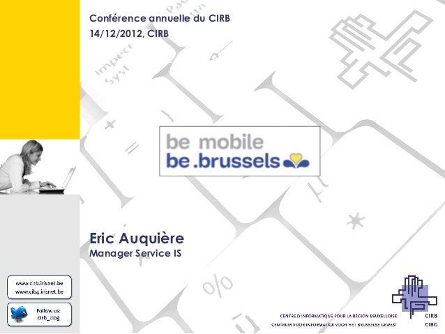 Conférence annuelle du CIRB14/12/2012, CIRBEric AuquièreManager Service IS