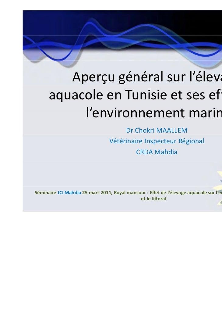 Aperçugénéralsurl'élevage      aquacoleenTunisieetseseffetssur           l environnementmarin.           l'en...