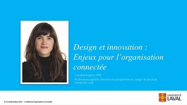 © Conseils Atelya, 2015 – OrganisationClient Auteurs : Auteur1, Auteur2, … Design et innovation : Enjeux pour l'organisati...