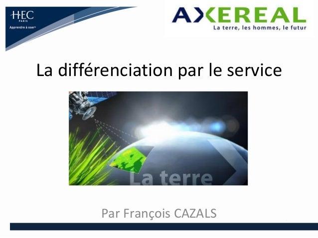 La différenciation par le service  Par François CAZALS