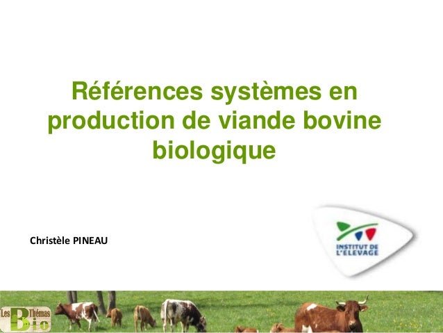 Sommet2016 r f rences syst mes en production de viande bovine biolo - Chambre d agriculture haute vienne ...
